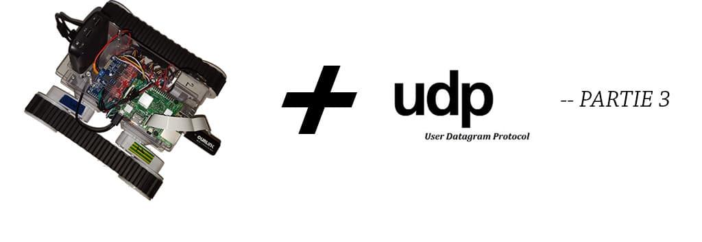 [PiRobot] Partie 3 – Réalisation d'un serveur UDP sur notre Raspberry