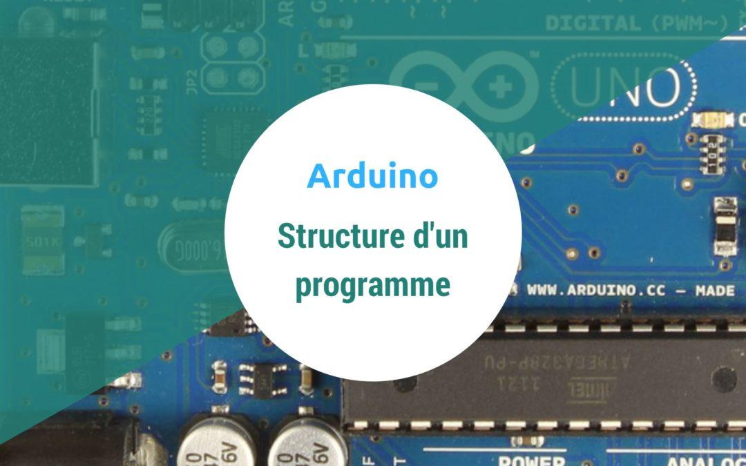 Structure d'un programme Arduino
