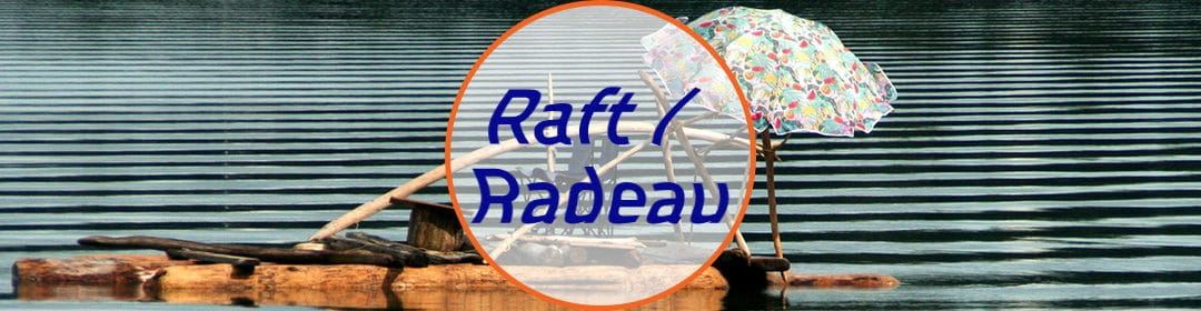QuickDef' #3 – Raft / Radeau [VIDEO]